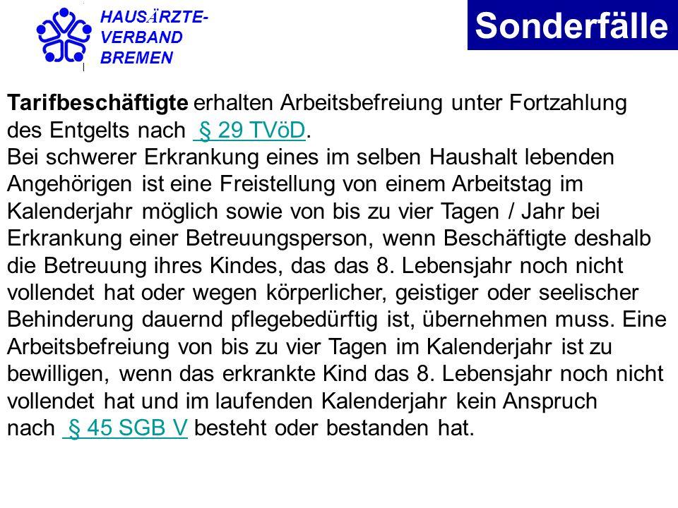 HAUSÄRZTE- VERBAND. BREMEN. Sonderfälle. Tarifbeschäftigte erhalten Arbeitsbefreiung unter Fortzahlung des Entgelts nach § 29 TVöD.