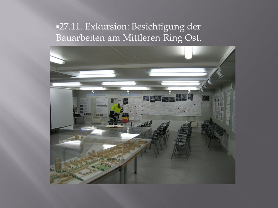 27.11. Exkursion: Besichtigung der Bauarbeiten am Mittleren Ring Ost.