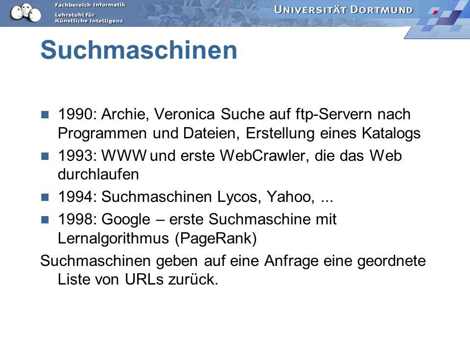Suchmaschinen 1990: Archie, Veronica Suche auf ftp-Servern nach Programmen und Dateien, Erstellung eines Katalogs.