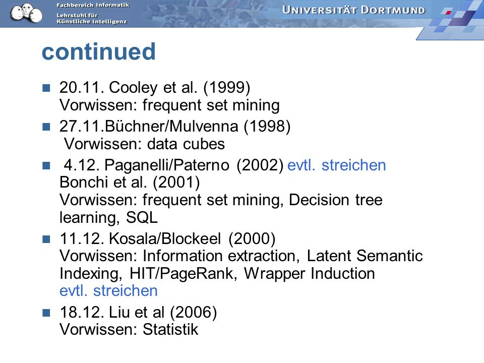 continued 20.11. Cooley et al. (1999) Vorwissen: frequent set mining