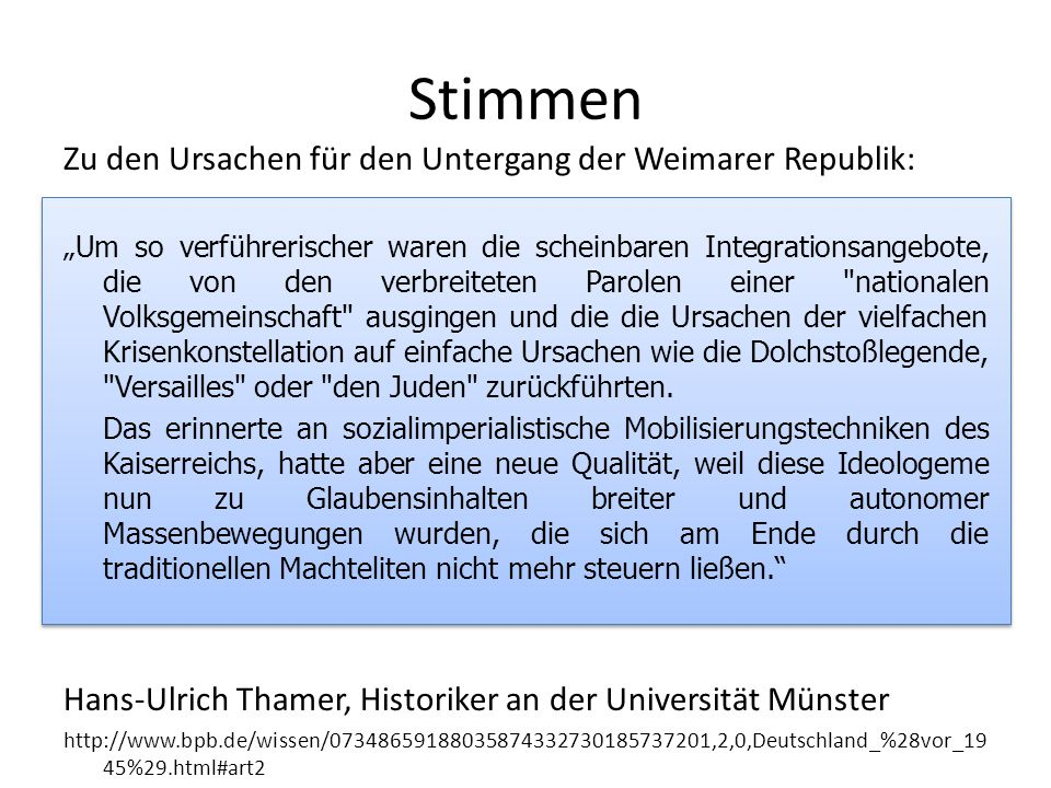 Stimmen Zu den Ursachen für den Untergang der Weimarer Republik: