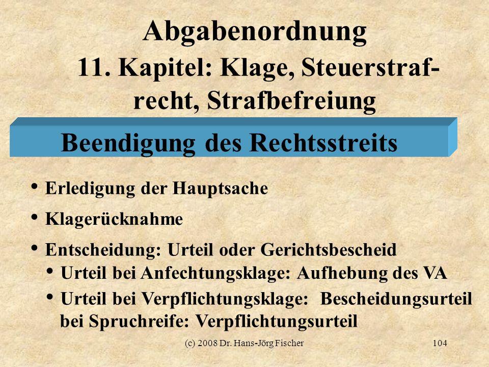 Abgabenordnung 11. Kapitel: Klage, Steuerstraf- recht, Strafbefreiung