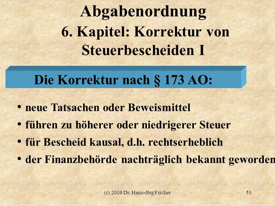 Abgabenordnung 6. Kapitel: Korrektur von Steuerbescheiden I