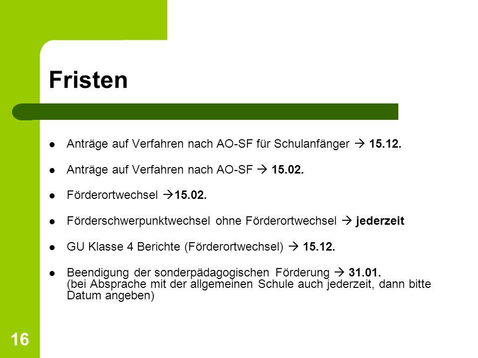 Fristen Anträge auf Verfahren nach AO-SF für Schulanfänger  15.12.