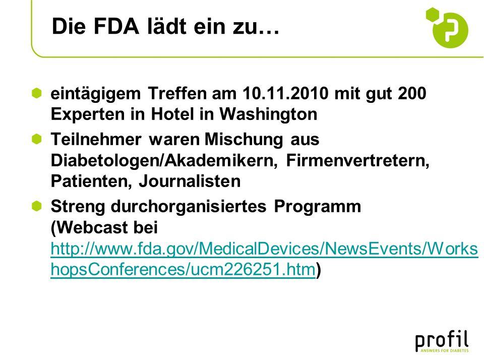Die FDA lädt ein zu… eintägigem Treffen am 10.11.2010 mit gut 200 Experten in Hotel in Washington.