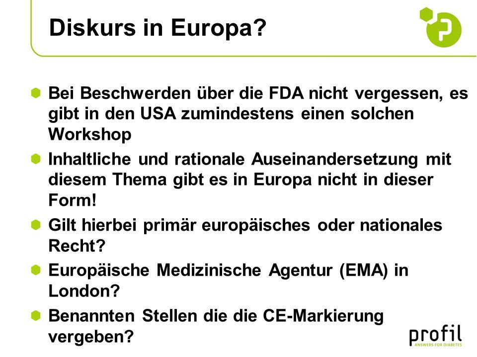 Diskurs in Europa Bei Beschwerden über die FDA nicht vergessen, es gibt in den USA zumindestens einen solchen Workshop.