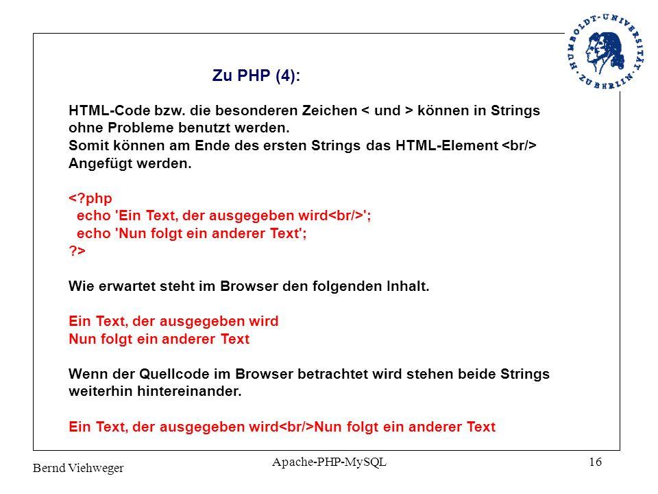 Zu PHP (4): HTML-Code bzw. die besonderen Zeichen < und > können in Strings. ohne Probleme benutzt werden.