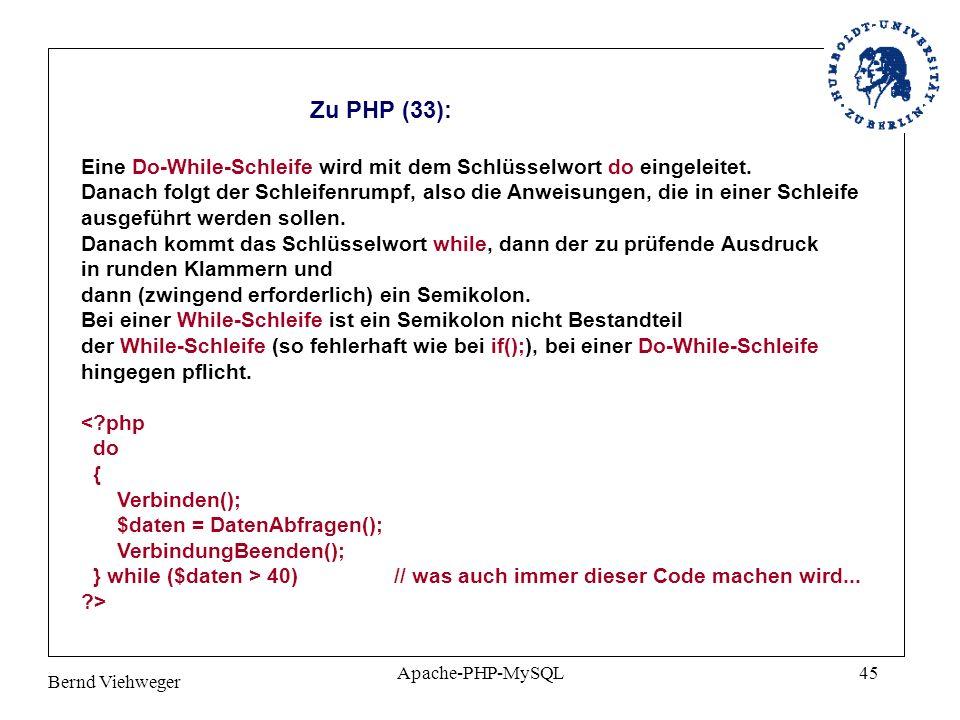 Zu PHP (33): Eine Do-While-Schleife wird mit dem Schlüsselwort do eingeleitet.