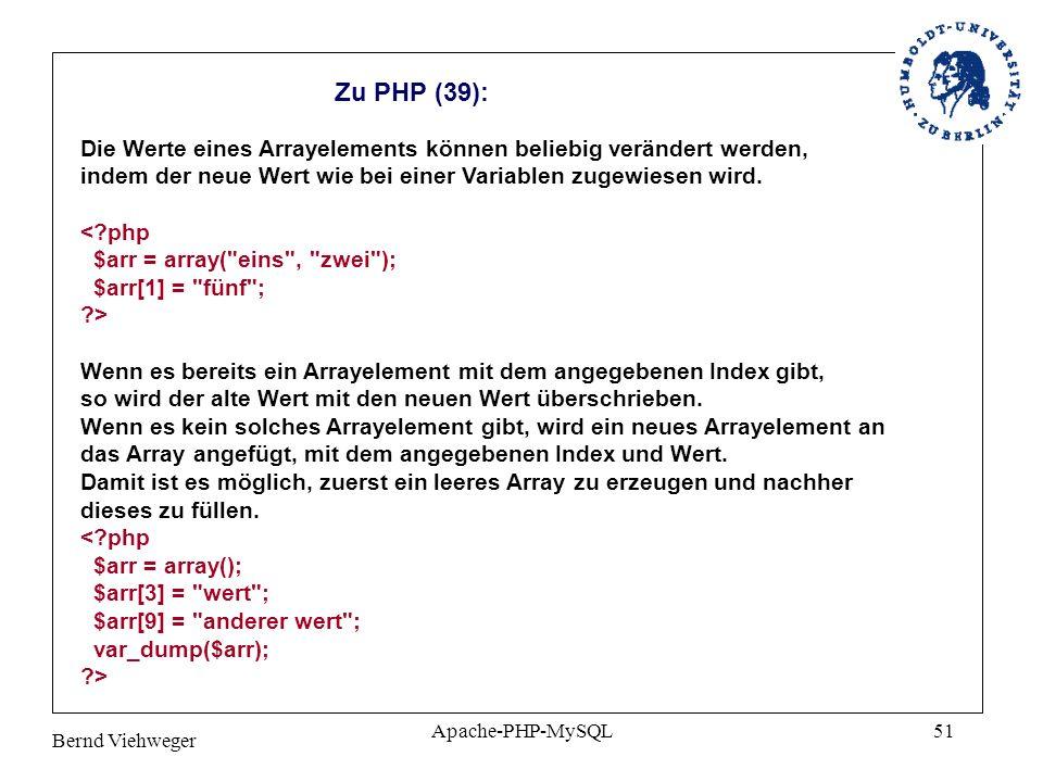 Zu PHP (39): Die Werte eines Arrayelements können beliebig verändert werden, indem der neue Wert wie bei einer Variablen zugewiesen wird.