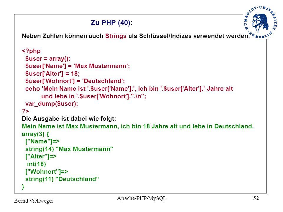 Zu PHP (40): Neben Zahlen können auch Strings als Schlüssel/Indizes verwendet werden.