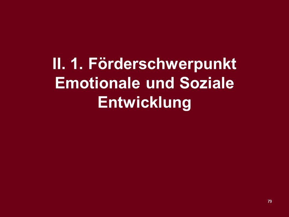 II. 1. Förderschwerpunkt Emotionale und Soziale Entwicklung