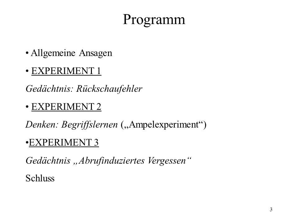Programm Allgemeine Ansagen EXPERIMENT 1 Gedächtnis: Rückschaufehler
