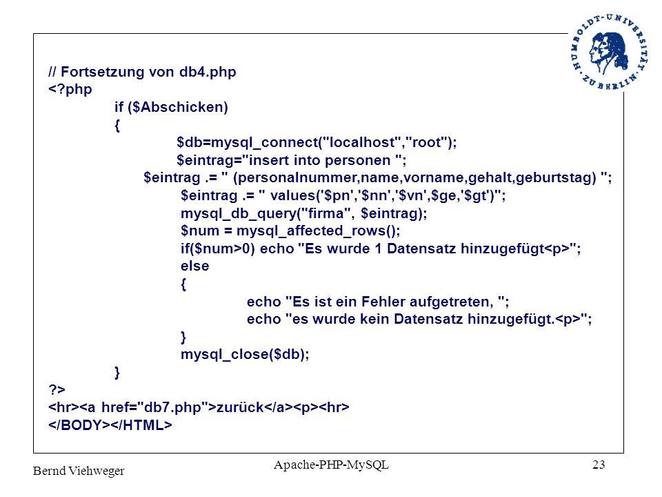 // Fortsetzung von db4.php < php if ($Abschicken) {