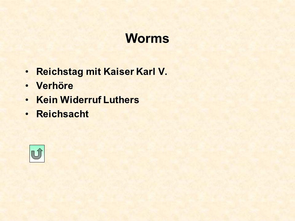 Worms Reichstag mit Kaiser Karl V. Verhöre Kein Widerruf Luthers