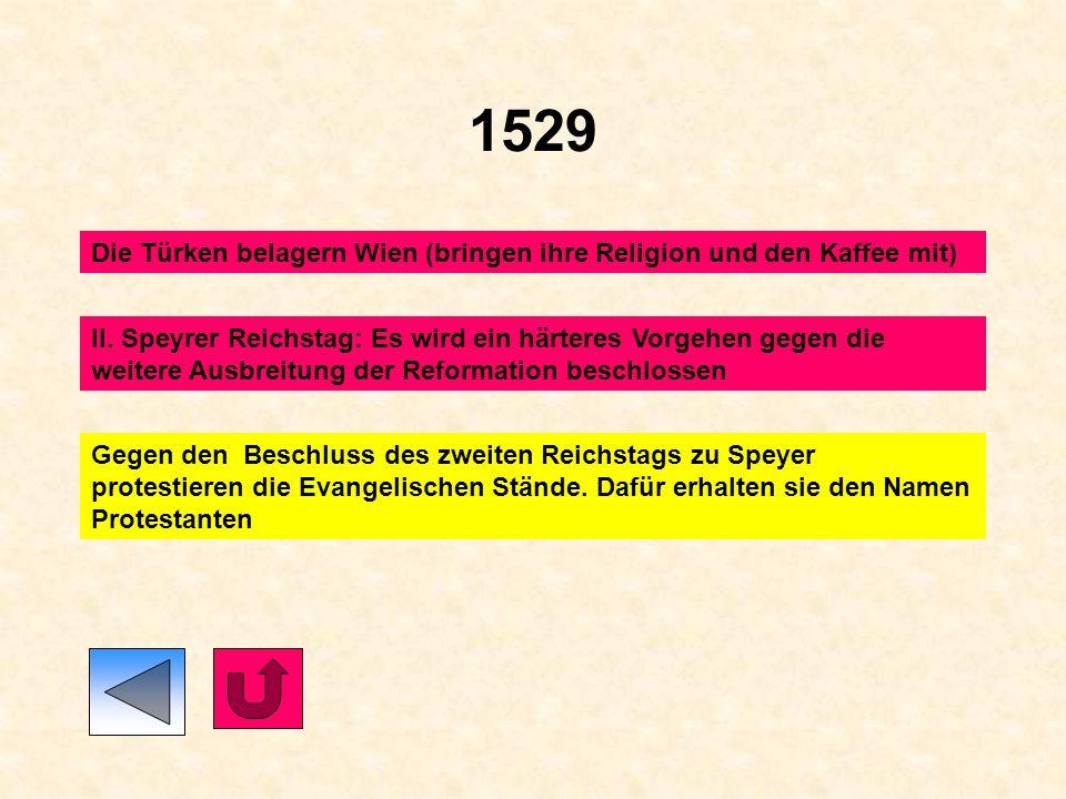 1529 Die Türken belagern Wien (bringen ihre Religion und den Kaffee mit)