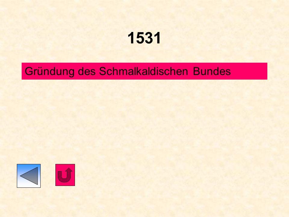 1531 Gründung des Schmalkaldischen Bundes