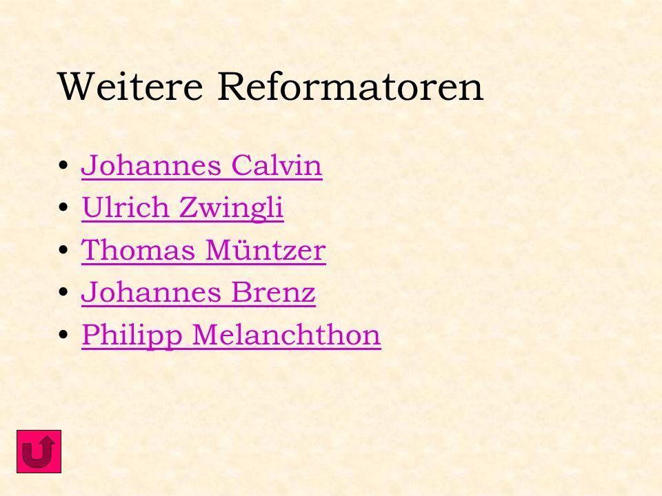Weitere Reformatoren Johannes Calvin Ulrich Zwingli Thomas Müntzer