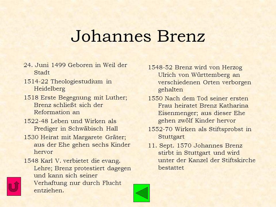 Johannes Brenz 24. Juni 1499 Geboren in Weil der Stadt