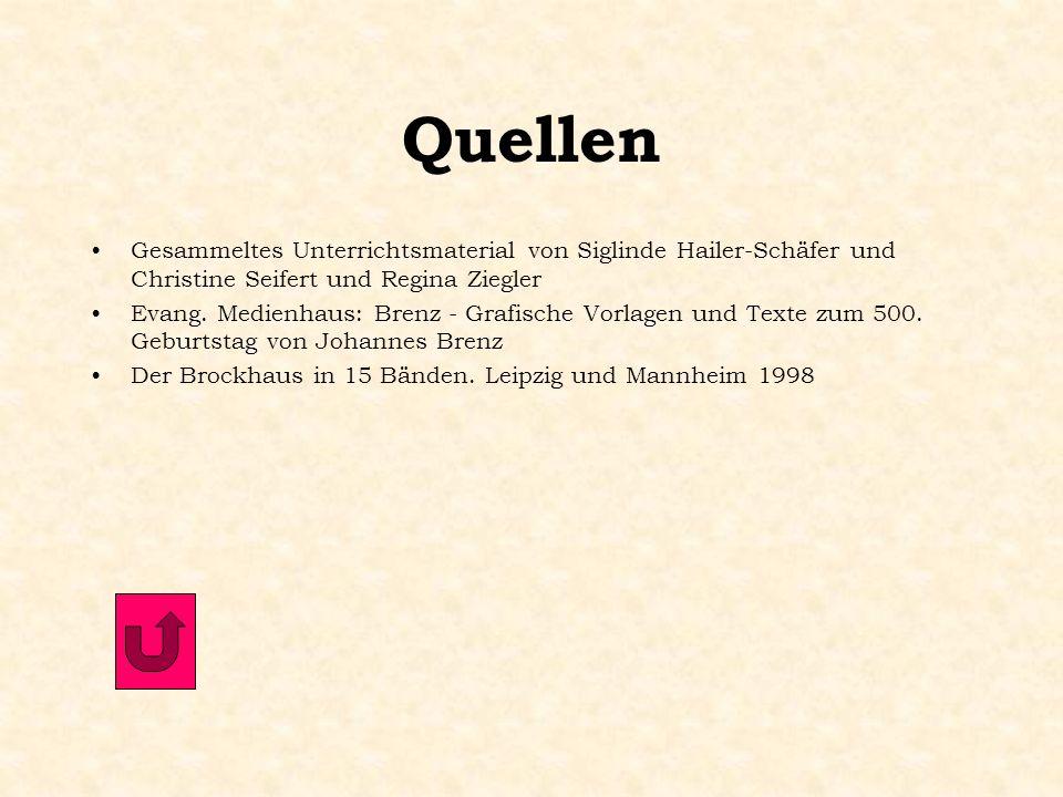 Quellen Gesammeltes Unterrichtsmaterial von Siglinde Hailer-Schäfer und Christine Seifert und Regina Ziegler.