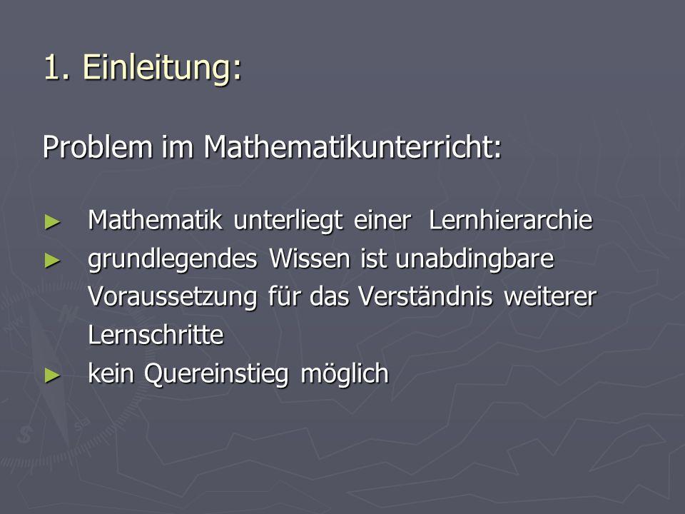 1. Einleitung: Problem im Mathematikunterricht: