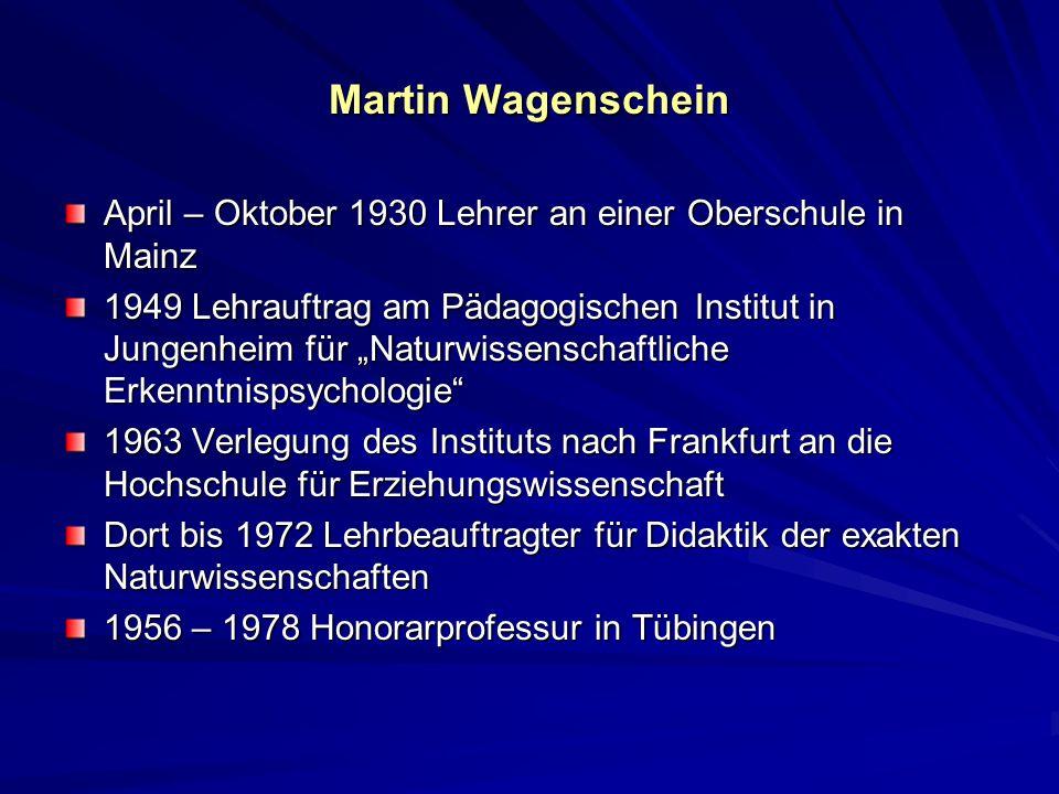 Martin Wagenschein April – Oktober 1930 Lehrer an einer Oberschule in Mainz.