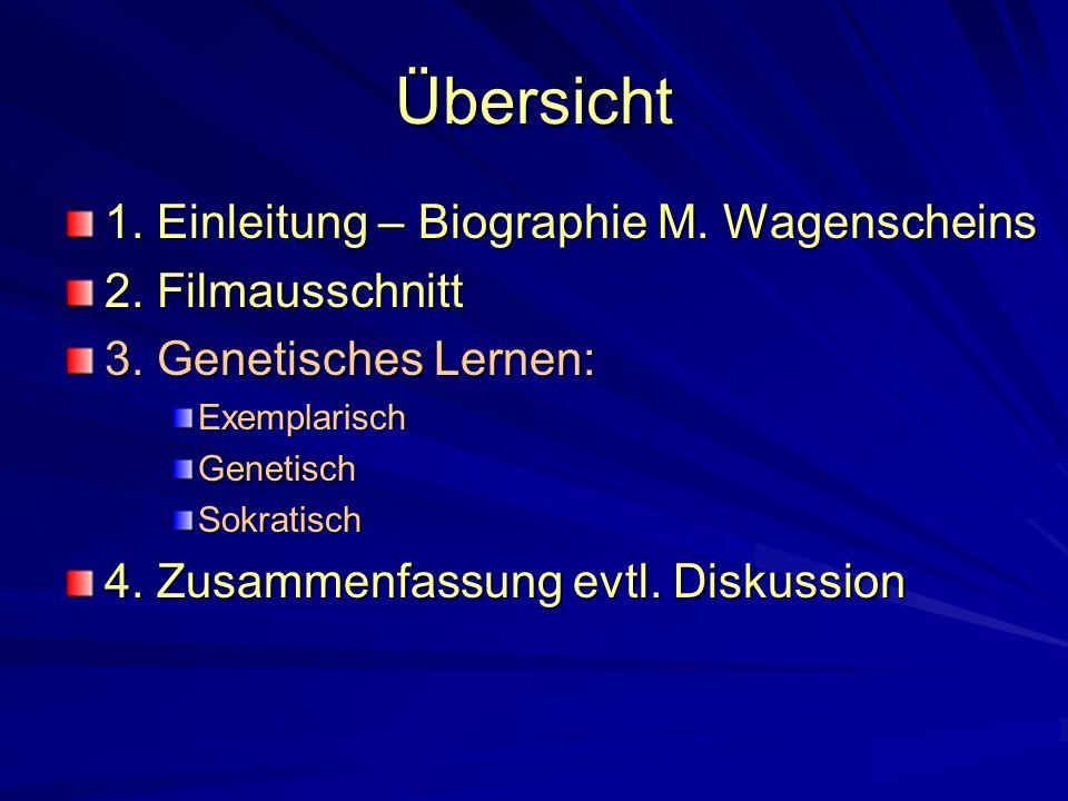 Übersicht 1. Einleitung – Biographie M. Wagenscheins 2. Filmausschnitt