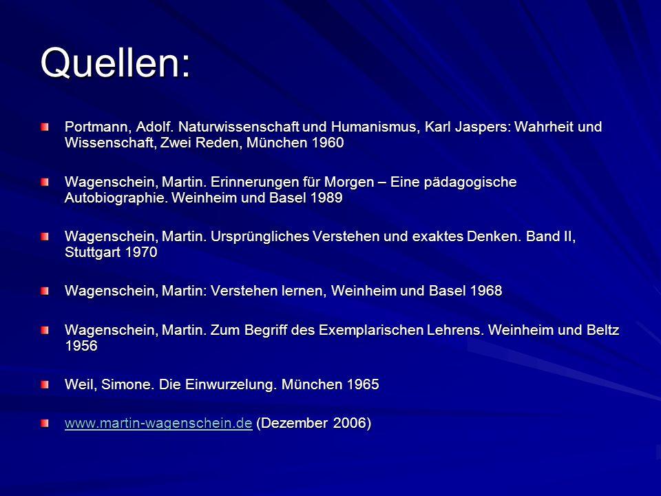 Quellen: Portmann, Adolf. Naturwissenschaft und Humanismus, Karl Jaspers: Wahrheit und Wissenschaft, Zwei Reden, München 1960.