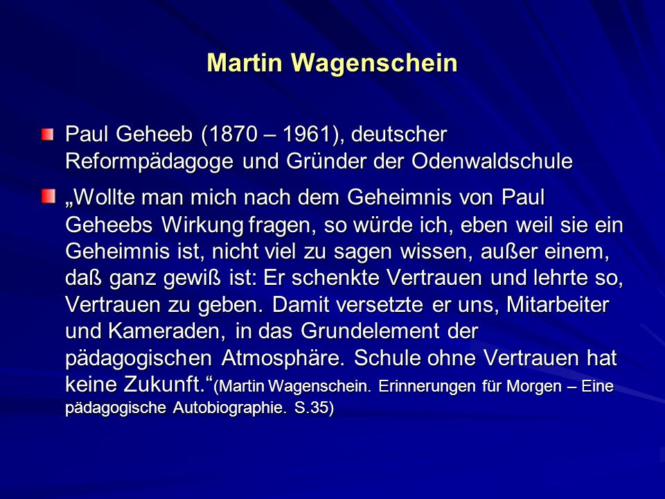 Martin Wagenschein Paul Geheeb (1870 – 1961), deutscher Reformpädagoge und Gründer der Odenwaldschule.
