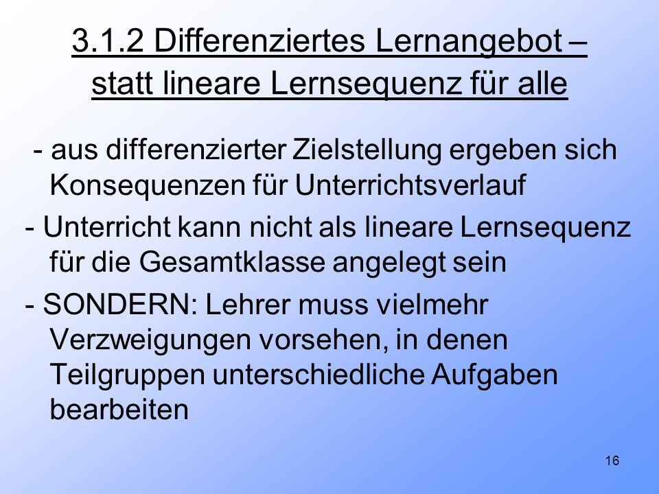 3.1.2 Differenziertes Lernangebot – statt lineare Lernsequenz für alle