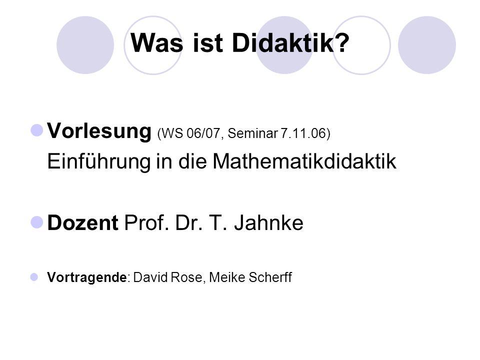 Was ist Didaktik Vorlesung (WS 06/07, Seminar 7.11.06)