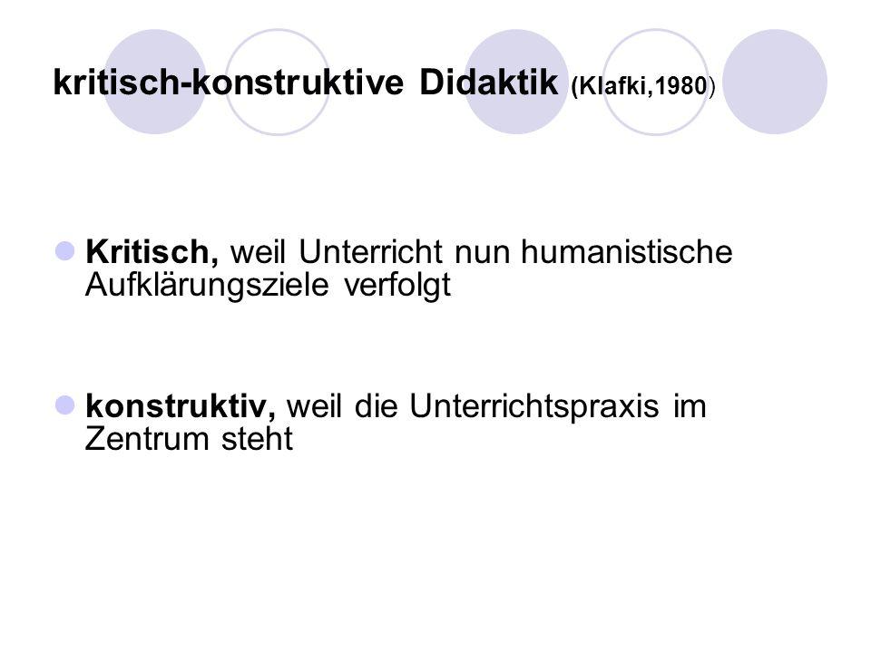 kritisch-konstruktive Didaktik (Klafki,1980)