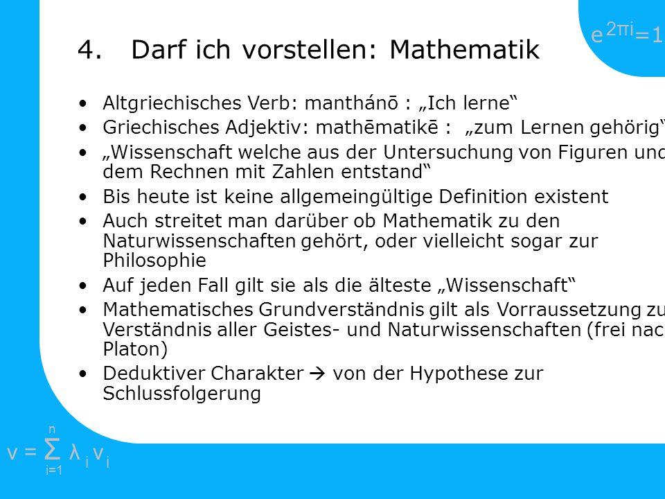 4. Darf ich vorstellen: Mathematik