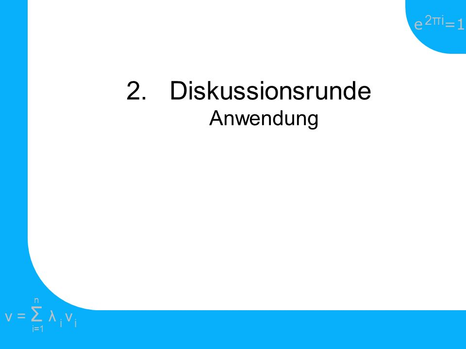 2. Diskussionsrunde Anwendung