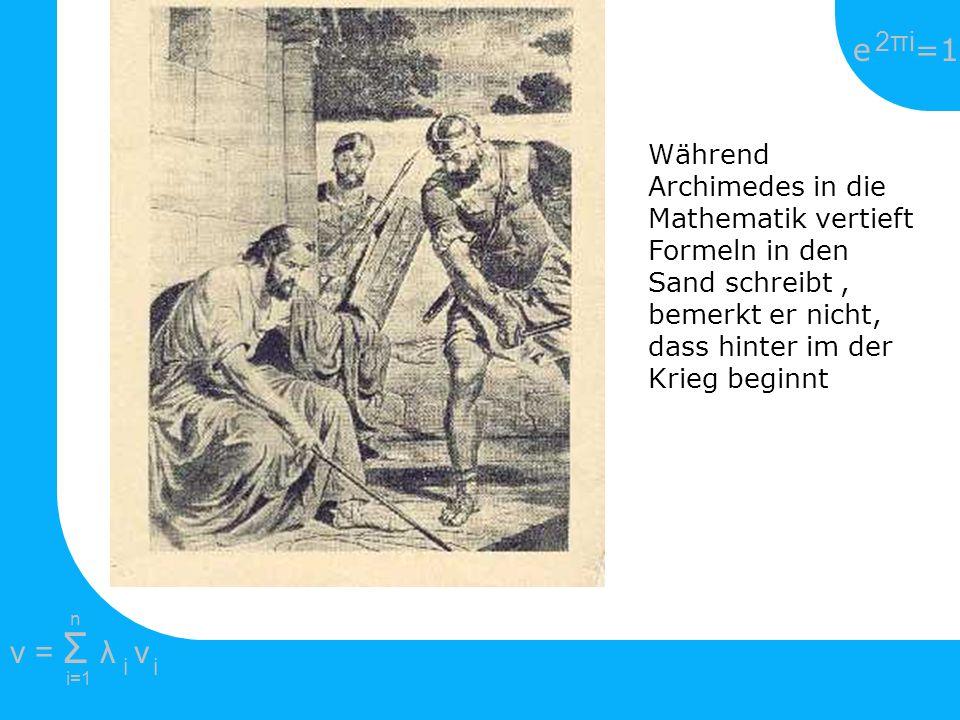 Während Archimedes in die Mathematik vertieft Formeln in den Sand schreibt , bemerkt er nicht, dass hinter im der Krieg beginnt