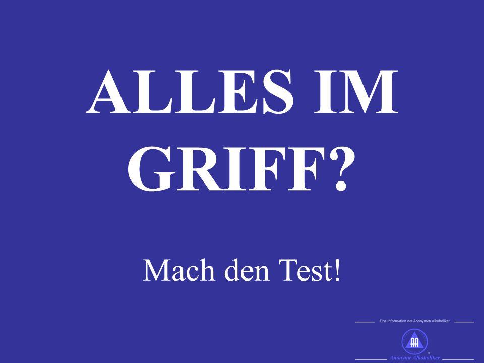 ALLES IM GRIFF Mach den Test!