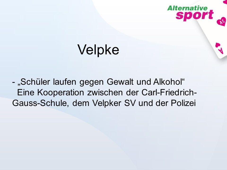 """Velpke""""Schüler laufen gegen Gewalt und Alkohol Eine Kooperation zwischen der Carl-Friedrich-Gauss-Schule, dem Velpker SV und der Polizei."""