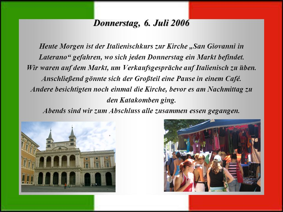 """Donnerstag, 6. Juli 2006 Heute Morgen ist der Italienischkurs zur Kirche """"San Giovanni in."""