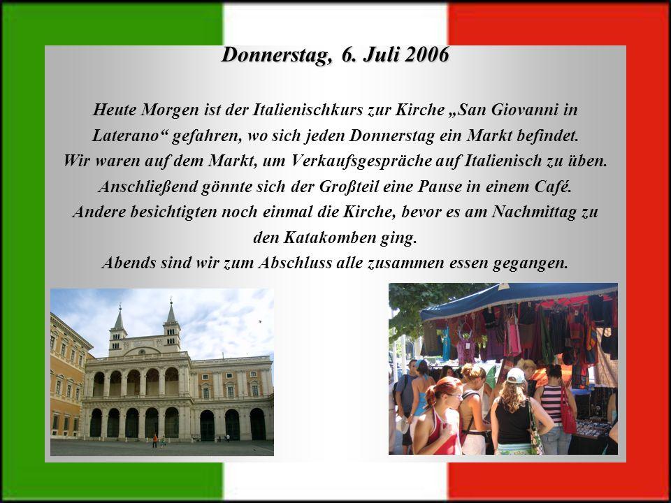 """Donnerstag, 6. Juli 2006Heute Morgen ist der Italienischkurs zur Kirche """"San Giovanni in."""