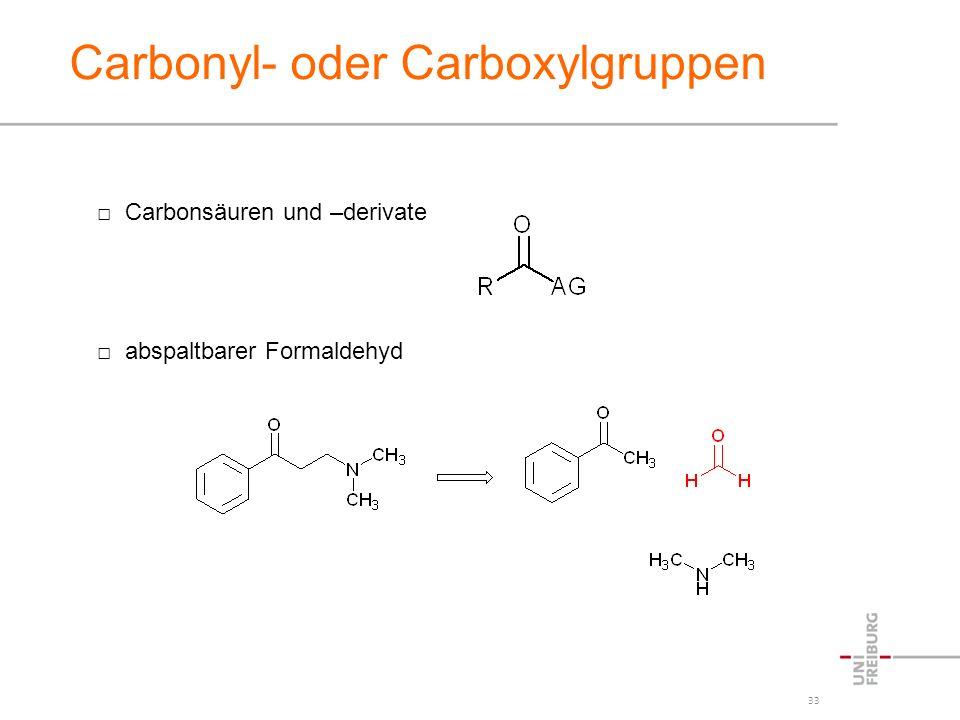 Carbonyl- oder Carboxylgruppen