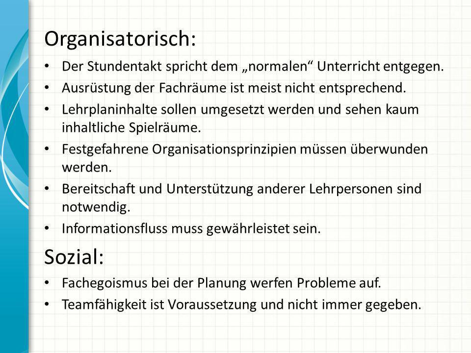 Organisatorisch: Sozial: