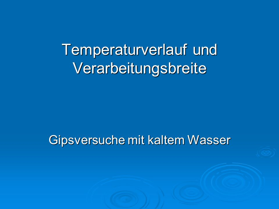 Temperaturverlauf und Verarbeitungsbreite