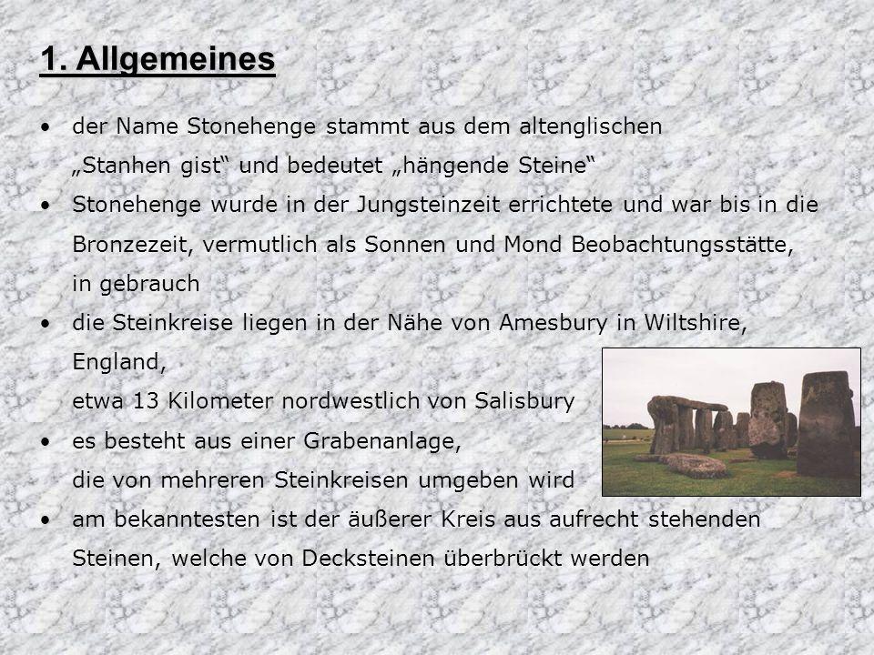 """1. Allgemeines der Name Stonehenge stammt aus dem altenglischen """"Stanhen gist und bedeutet """"hängende Steine"""