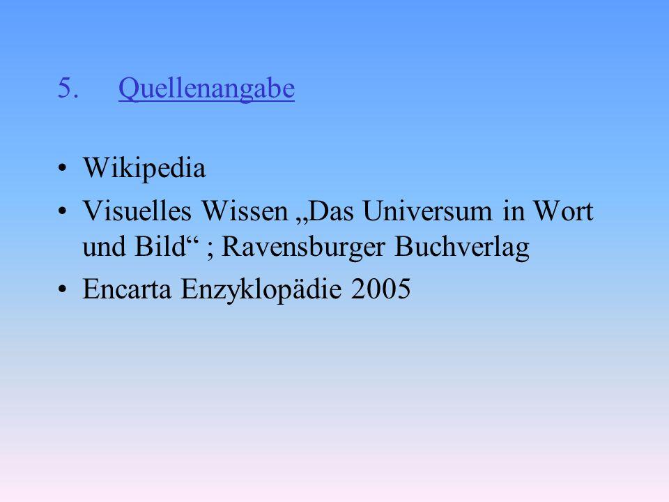 """Quellenangabe Wikipedia. Visuelles Wissen """"Das Universum in Wort und Bild ; Ravensburger Buchverlag."""