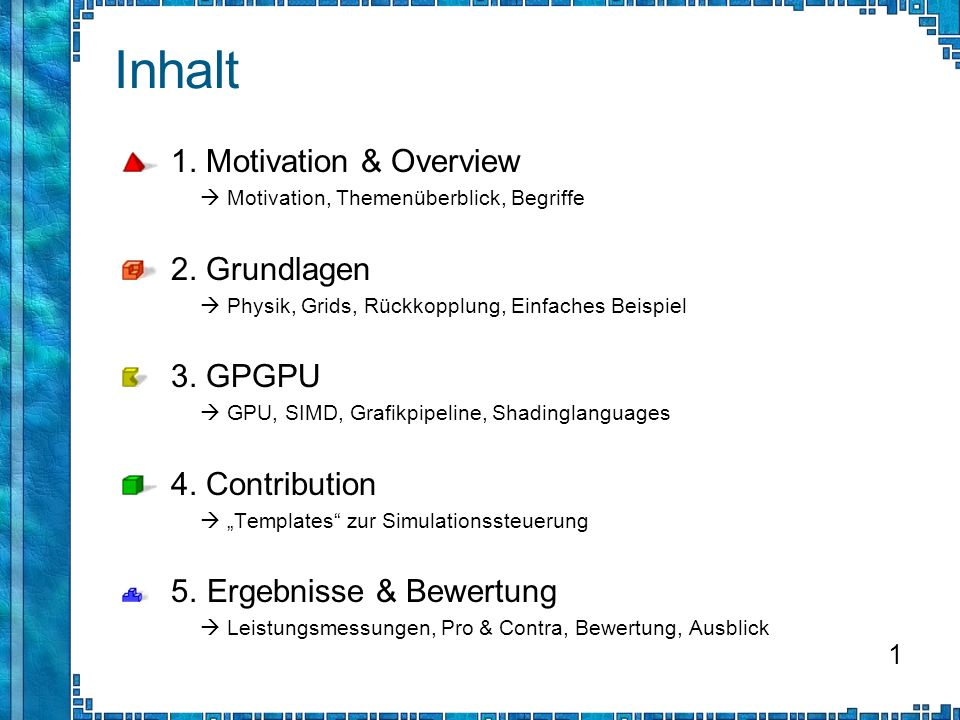 Inhalt 1. Motivation & Overview 2. Grundlagen 3. GPGPU 4. Contribution