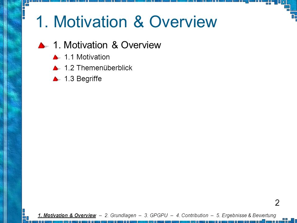 1. Motivation & Overview 1. Motivation & Overview 2 1.1 Motivation