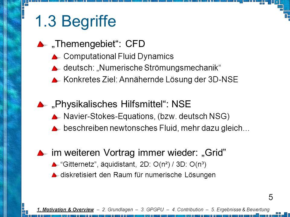 "1.3 Begriffe ""Themengebiet : CFD ""Physikalisches Hilfsmittel : NSE"
