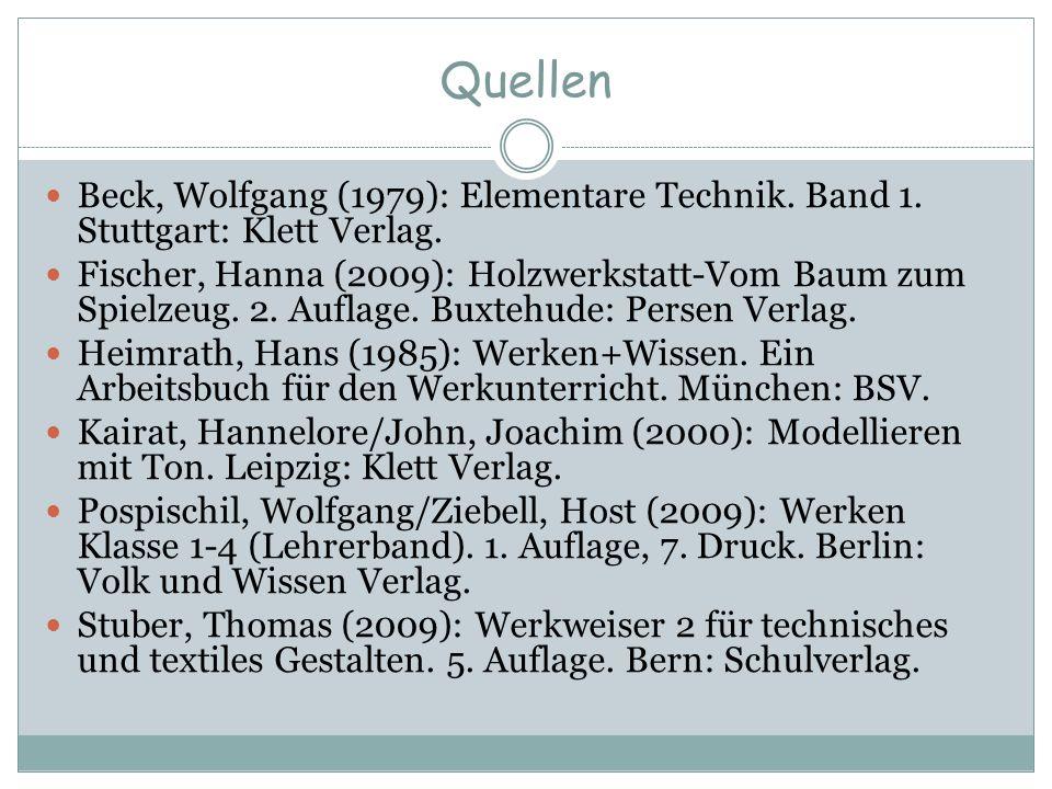 Quellen Beck, Wolfgang (1979): Elementare Technik. Band 1. Stuttgart: Klett Verlag.