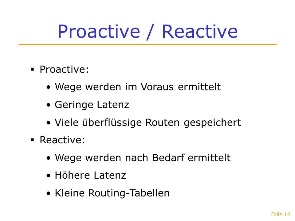 Proactive / Reactive Proactive: Wege werden im Voraus ermittelt