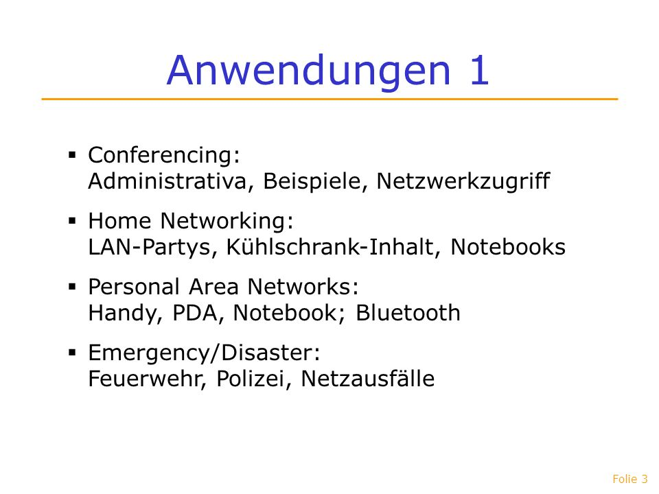Anwendungen 1 Conferencing: Administrativa, Beispiele, Netzwerkzugriff