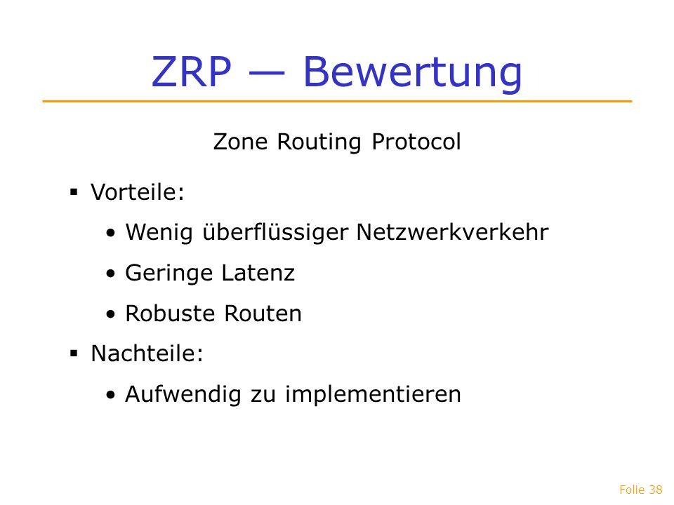 ZRP — Bewertung Zone Routing Protocol Vorteile: